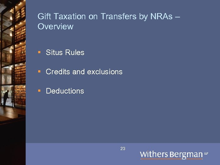 Gift Taxation on Transfers by NRAs – Overview § Situs Rules § Credits and
