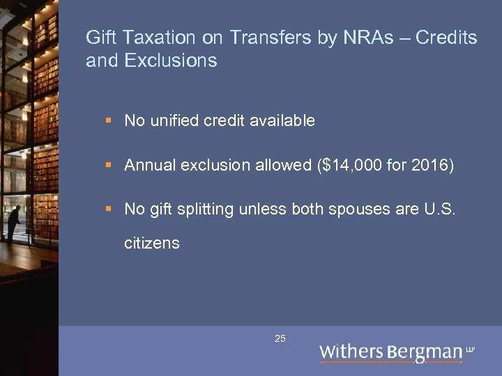 Gift Taxation on Transfers by NRAs – Credits and Exclusions § No unified credit