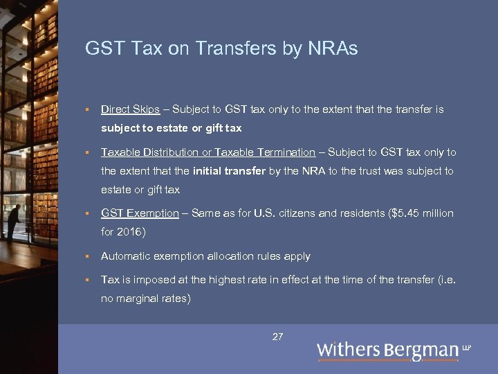 GST Tax on Transfers by NRAs § Direct Skips – Subject to GST tax