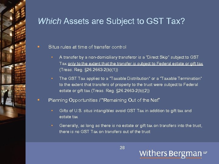 Which Assets are Subject to GST Tax? § Situs rules at time of transfer