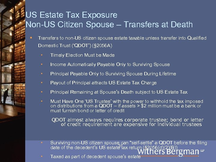 US Estate Tax Exposure Non-US Citizen Spouse – Transfers at Death § Transfers to