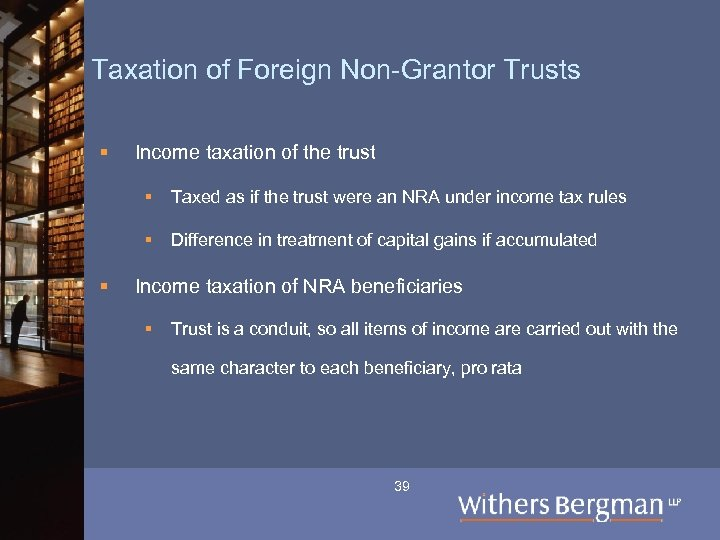 Taxation of Foreign Non-Grantor Trusts § Income taxation of the trust § § §