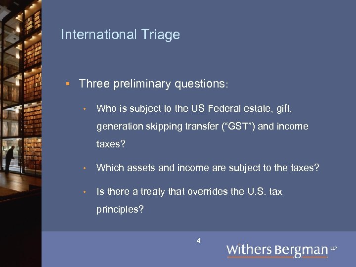 International Triage § Three preliminary questions: • Who is subject to the US Federal