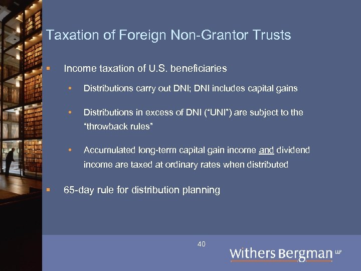 Taxation of Foreign Non-Grantor Trusts § Income taxation of U. S. beneficiaries • Distributions