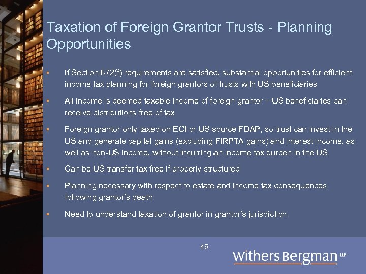 Taxation of Foreign Grantor Trusts - Planning Opportunities § If Section 672(f) requirements are