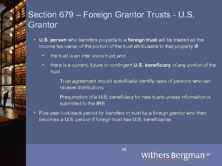 Section 679 – Foreign Grantor Trusts - U. S. Grantor § U. S. person