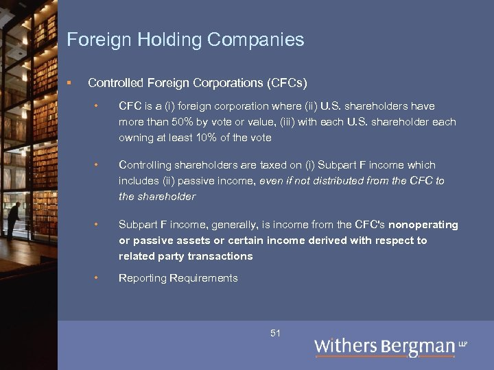Foreign Holding Companies § Controlled Foreign Corporations (CFCs) • CFC is a (i) foreign