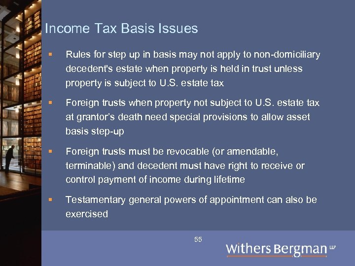 Income Tax Basis Issues § Rules for step up in basis may not apply