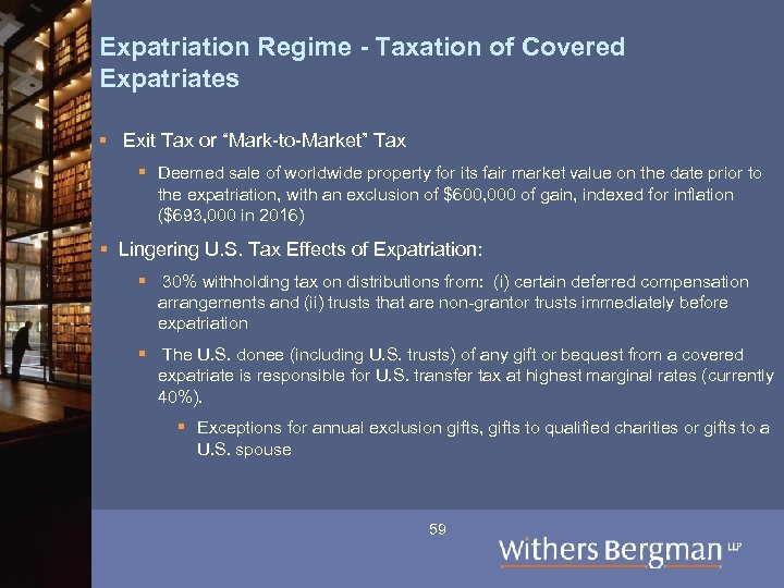 "Expatriation Regime - Taxation of Covered Expatriates § Exit Tax or ""Mark-to-Market"" Tax §"