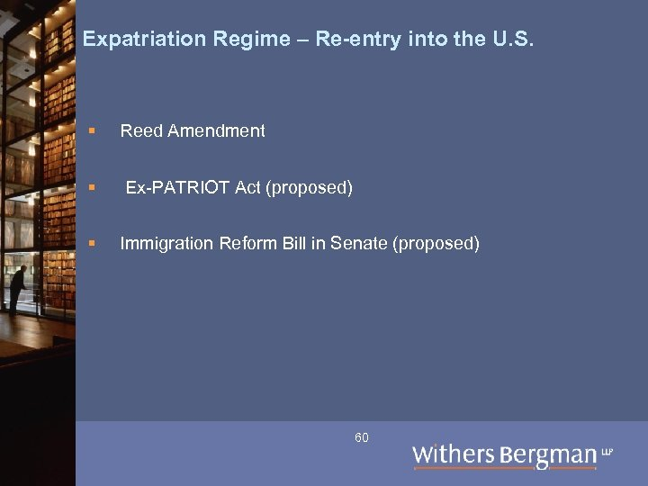 Expatriation Regime – Re-entry into the U. S. § Reed Amendment § Ex-PATRIOT Act
