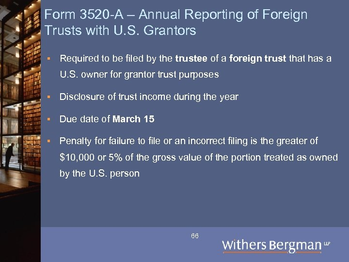 Form 3520 -A – Annual Reporting of Foreign Trusts with U. S. Grantors §