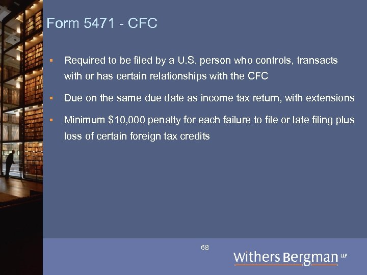 Form 5471 - CFC § Required to be filed by a U. S. person