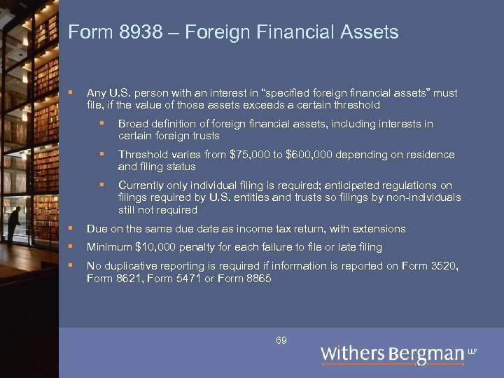 Form 8938 – Foreign Financial Assets § Any U. S. person with an interest