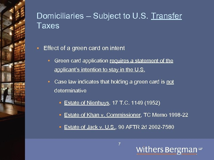 Domiciliaries – Subject to U. S. Transfer Taxes § Effect of a green card