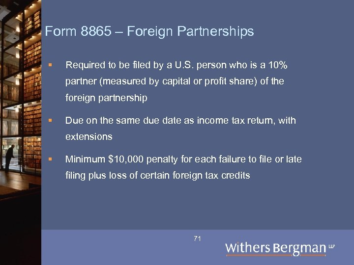 Form 8865 – Foreign Partnerships § Required to be filed by a U. S.
