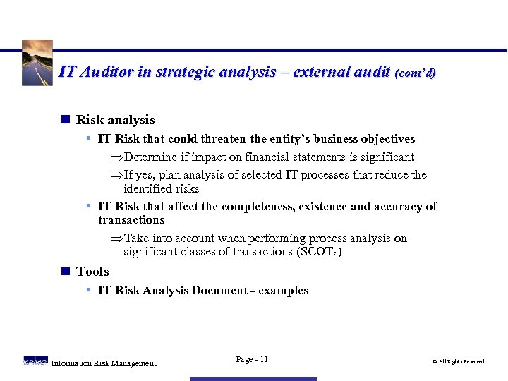 IT Auditor in strategic analysis – external audit (cont'd) n Risk analysis § IT
