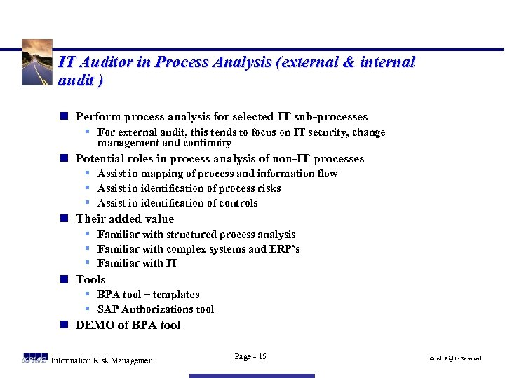 IT Auditor in Process Analysis (external & internal audit ) n Perform process analysis