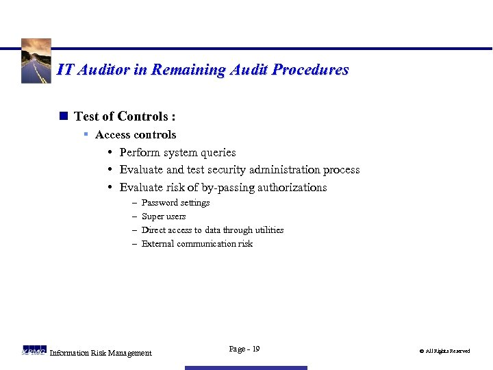 IT Auditor in Remaining Audit Procedures n Test of Controls : § Access controls