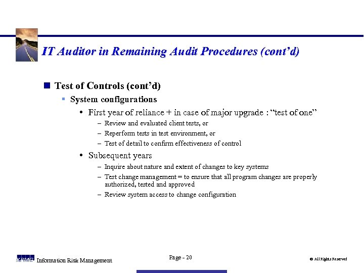 IT Auditor in Remaining Audit Procedures (cont'd) n Test of Controls (cont'd) § System