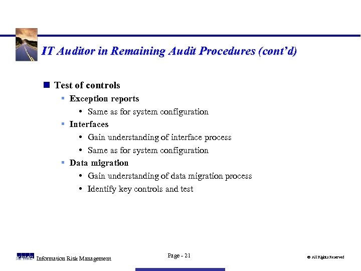 IT Auditor in Remaining Audit Procedures (cont'd) n Test of controls § Exception reports
