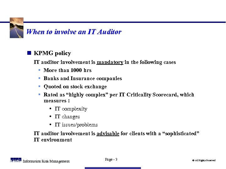 When to involve an IT Auditor n KPMG policy IT auditor involvement is mandatory