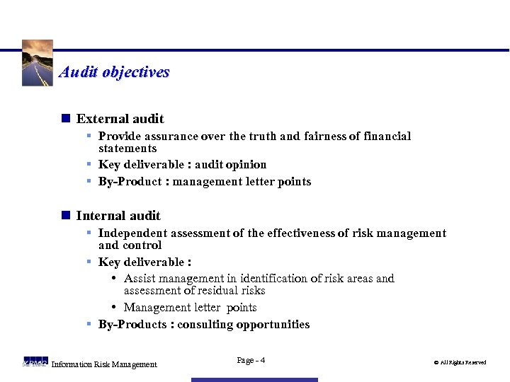 Audit objectives n External audit § Provide assurance over the truth and fairness of
