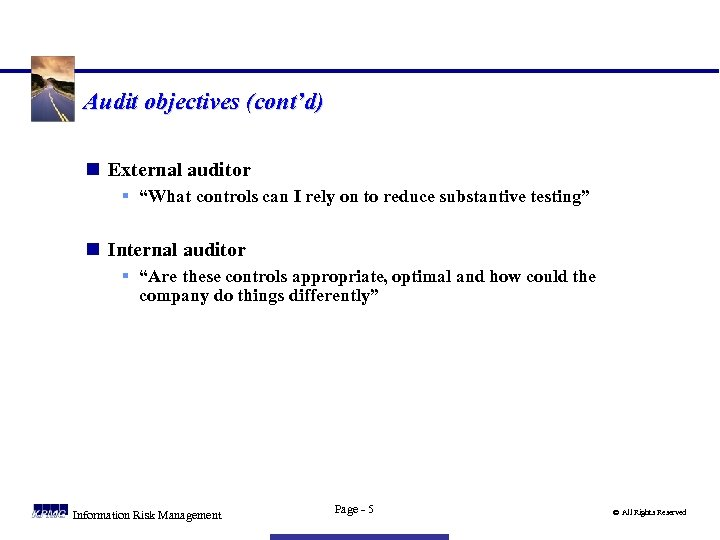 """Audit objectives (cont'd) n External auditor § """"What controls can I rely on to"""