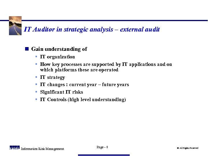 IT Auditor in strategic analysis – external audit n Gain understanding of § IT