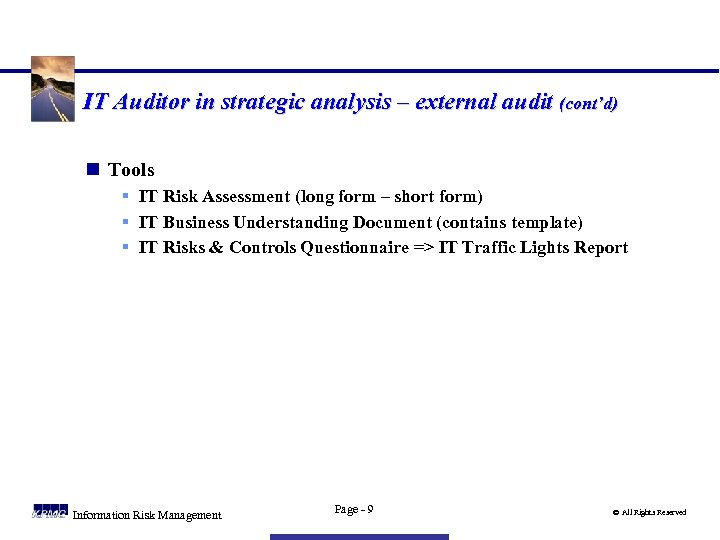 IT Auditor in strategic analysis – external audit (cont'd) n Tools § IT Risk