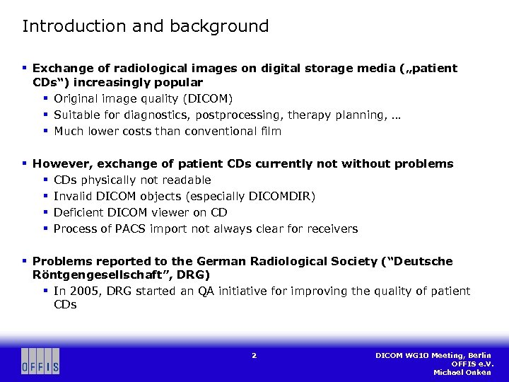 "Introduction and background § Exchange of radiological images on digital storage media (""patient CDs"")"