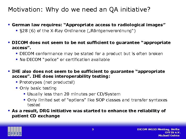 "Motivation: Why do we need an QA initiative? § German law requires: ""Appropriate access"