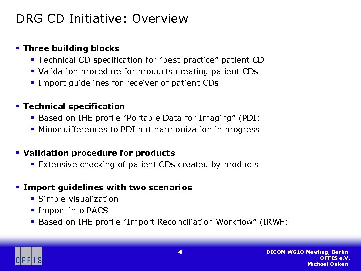 "DRG CD Initiative: Overview § Three building blocks § Technical CD specification for ""best"