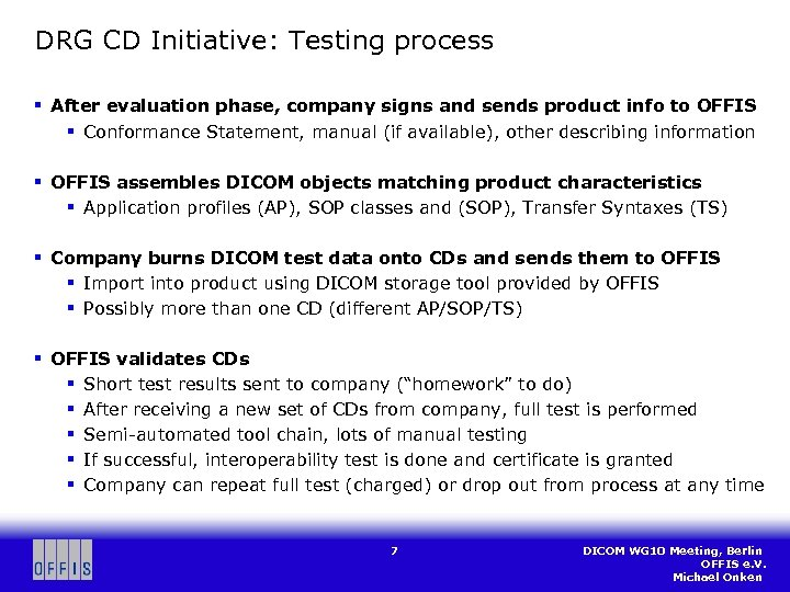 DRG CD Initiative: Testing process § After evaluation phase, company signs and sends product