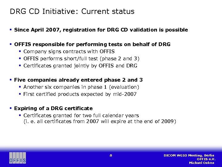 DRG CD Initiative: Current status § Since April 2007, registration for DRG CD validation