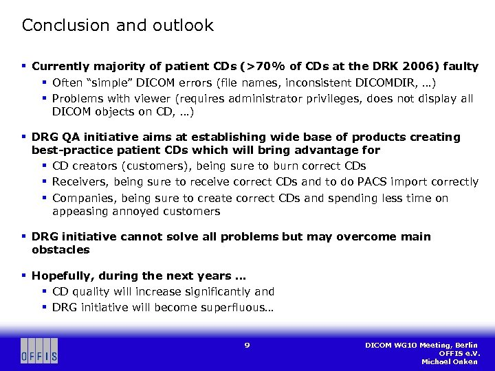 Conclusion and outlook § Currently majority of patient CDs (>70% of CDs at the