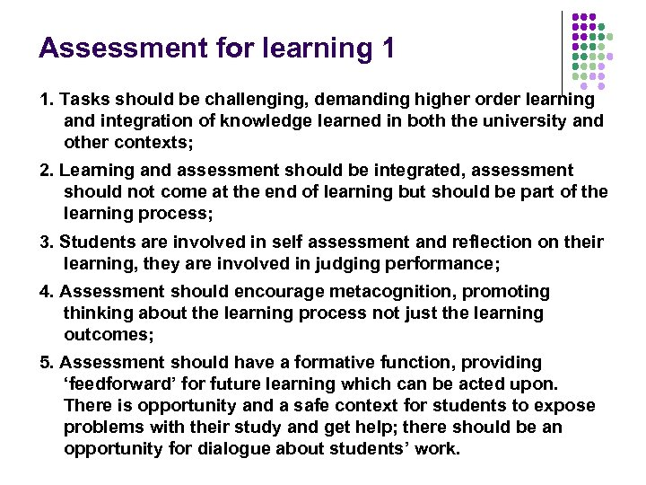 Assessment for learning 1 1. Tasks should be challenging, demanding higher order learning and