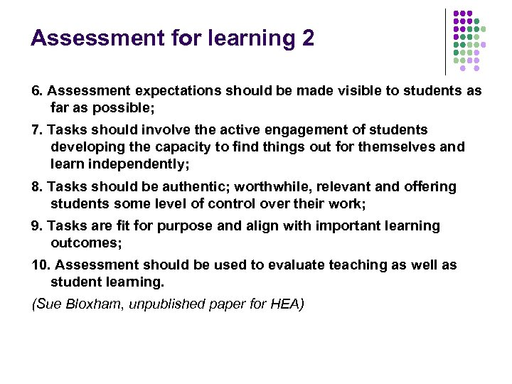 Assessment for learning 2 6. Assessment expectations should be made visible to students as