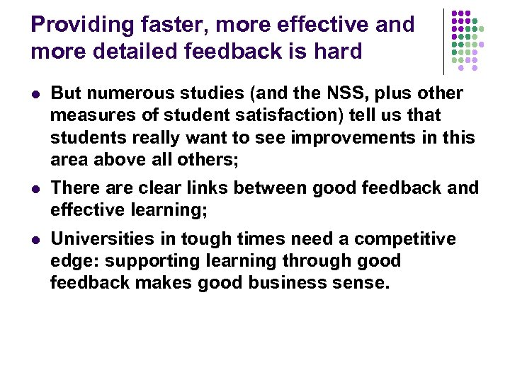 Providing faster, more effective and more detailed feedback is hard l But numerous studies