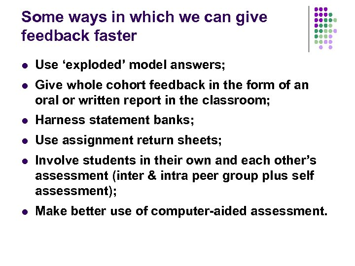 Some ways in which we can give feedback faster l Use 'exploded' model answers;