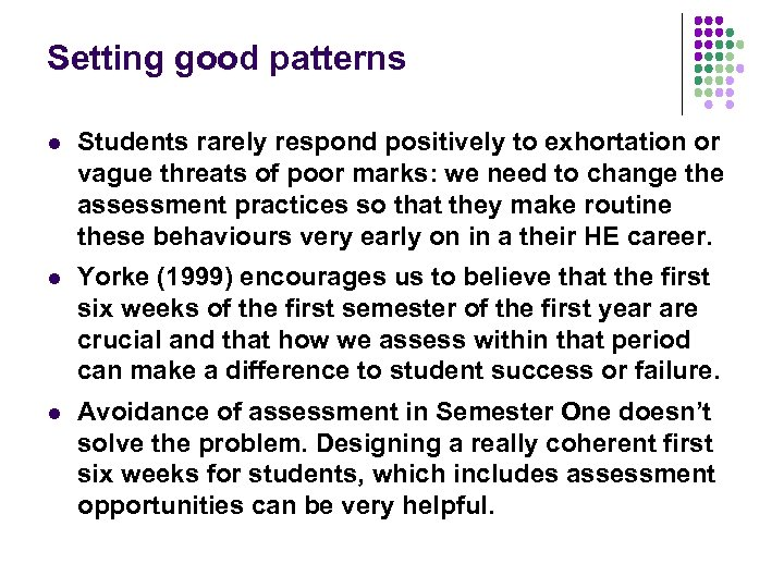 Setting good patterns l Students rarely respond positively to exhortation or vague threats of