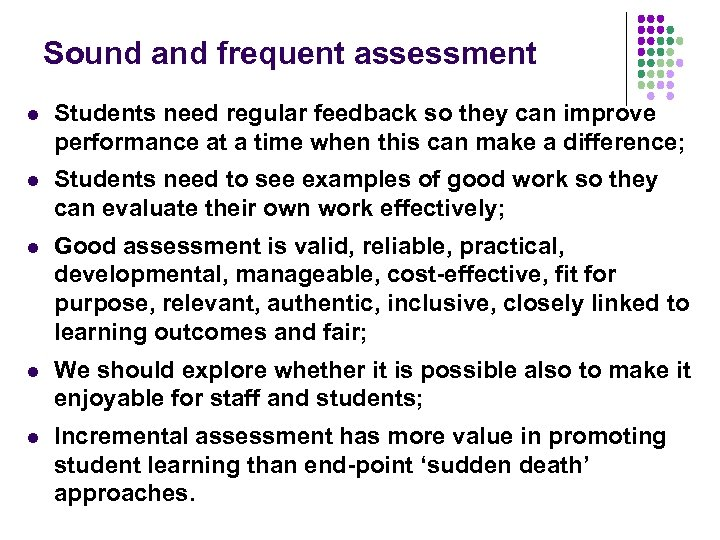 Sound and frequent assessment l Students need regular feedback so they can improve performance