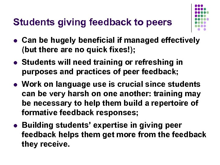 Students giving feedback to peers l Can be hugely beneficial if managed effectively (but
