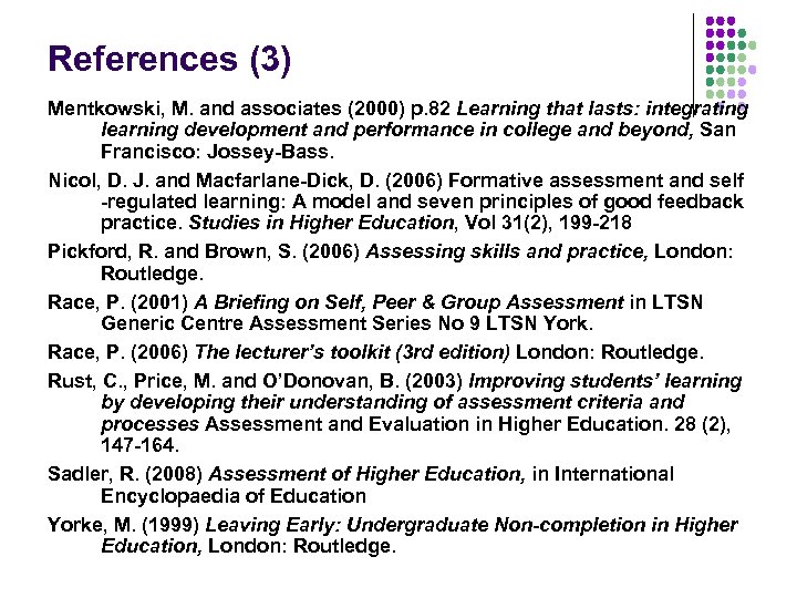 References (3) Mentkowski, M. and associates (2000) p. 82 Learning that lasts: integrating learning