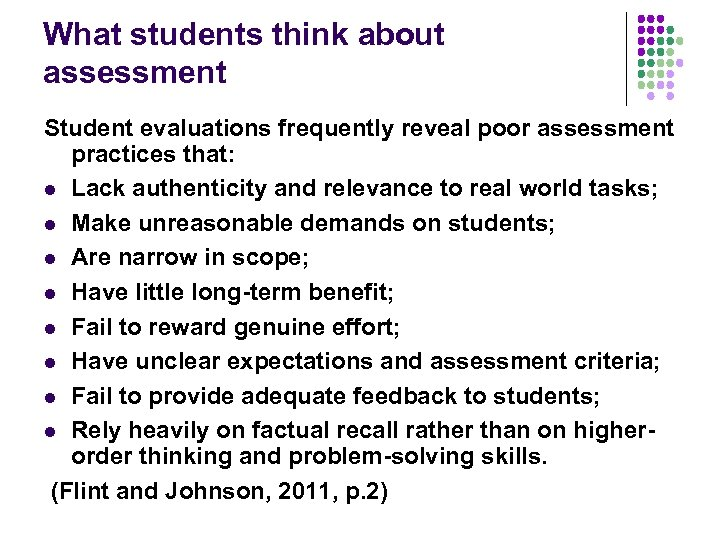 What students think about assessment Student evaluations frequently reveal poor assessment practices that: l