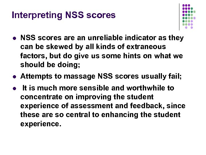 Interpreting NSS scores l NSS scores are an unreliable indicator as they can be