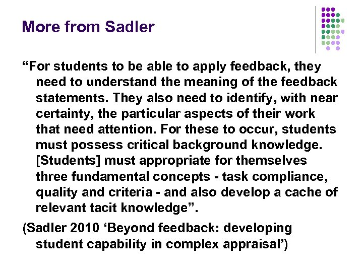 """More from Sadler """"For students to be able to apply feedback, they need to"""