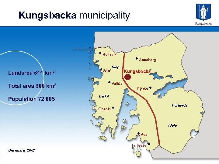 Kungsbacka municipality • Kullavik Landarea 611 km 2 Total area 900 km 2 Population