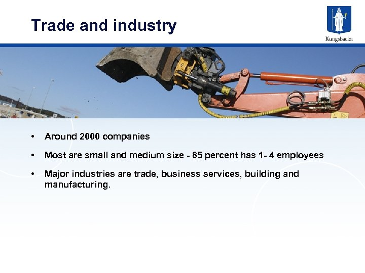 Trade and industry • Around 2000 companies • Most are small and medium size