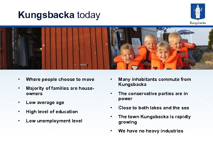 Kungsbacka today • Where people choose to move • • Majority of families are