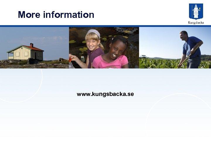 More information www. kungsbacka. se